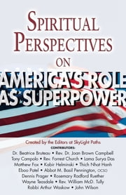Spiritual Perspectives on America's Role as a Superpower ebook by Editors at SkyLight Paths Publishing