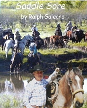 Saddle Sore A cowboy Chatter Article ebook by Ralph Galeano