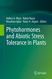 Phytohormones and Abiotic Stress Tolerance in Plants ebook by