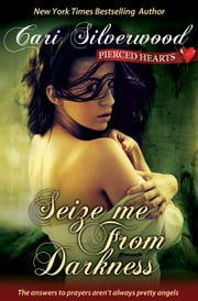 Seize Me From Darkness ebook by Cari Silverwood