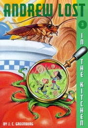 Andrew Lost #3: In the Kitchen ebook by J.C. Greenburg,Debbie Palen