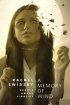 A Memory of Wind ebook by Rachel Swirsky
