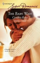 The Baby Wait ebook by Cynthia Reese