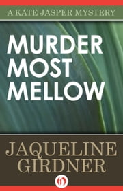 Murder Most Mellow ebook by Jaqueline Girdner