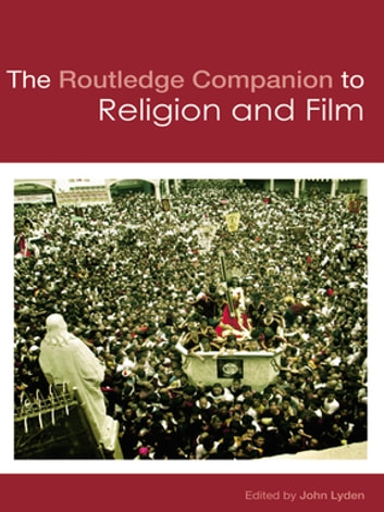 The Routledge Companion to Religion and Film ebook by