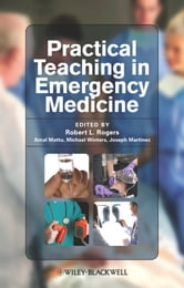 Practical Teaching in Emergency Medicine ebook by Amal Mattu,Michael E. Winters,Joseph P. Martinez,Robert L.  Rogers