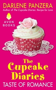 The Cupcake Diaries: Taste of Romance ebook by Darlene Panzera
