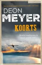 Koorts ebook by Deon Meyer, Karina van Santen, Martine Vosmaer