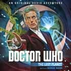 Doctor Who: The Lost Planet - 12th Doctor Audio Original audiobook by George Mann, Nicola Bryant
