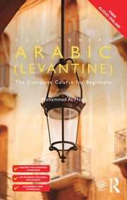 Colloquial Arabic (Levantine) - The Complete Course for Beginners ebook by Mohammad Al-Masri