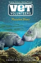 Manatee Blues #4 ebook by Laurie Halse Anderson