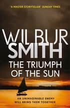 The Triumph of the Sun - The Courtney Series 12 ekitaplar by Wilbur Smith