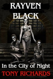Rayven Black in the City of Night ebook by Tony Richards