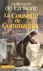 La Cousette de Commagnac ebook by Guillemette de LA BORIE