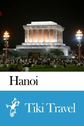 Hanoi (Vietnam) Travel Guide - Tiki Travel ebook by Tiki Travel