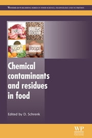 Chemical Contaminants and Residues in Food ebook by D Schrenk