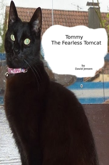 Tommy the Fearless Tomcat ebook by David Jensen