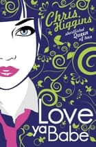 Love Ya, Babe eBook by Chris Higgins