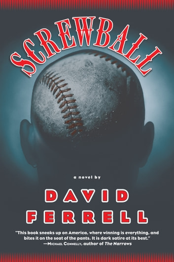 Screwball - A Novel ebook by David Ferrell