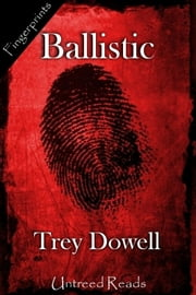 Ballistic ebook by Trey Dowell