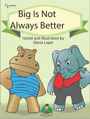 Big Is Not Always Better ebook by Gloria Lapin