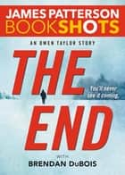 The End - An Owen Taylor Story ebook by James Patterson, Brendan DuBois