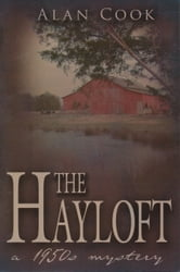 The Hayloft: a 1950s Mystery ebook by Alan Cook