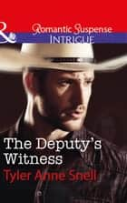The Deputy's Witness (Mills & Boon Intrigue) (The Protectors of Riker County, Book 2) 電子書籍 by Tyler Anne Snell