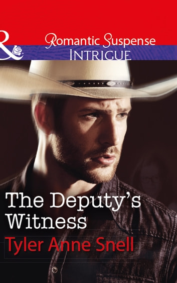 The Deputy's Witness (Mills & Boon Intrigue) (The Protectors of Riker County, Book 2) ebook by Tyler Anne Snell