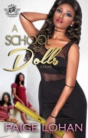 A School of Dolls (The Cartel Publications Presents) ebook by Paige Lohan