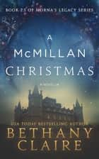A McMillan Christmas - A Novella - A Scottish Time Travel Romance ebook by Bethany Claire