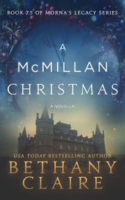 A McMillan Christmas - Book 7.5 - A Novella ebook by Bethany Claire