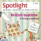 Englisch lernen Audio - Der Nachmittagstee - Spotlight Audio 6/16 - British teatime audiobook by