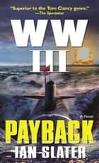 WW III: Payback - A Novel ebook by Ian Slater