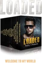 Loaded - Fifteen Stories of Steamy Billionaire Erotica ebook by