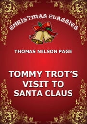 Tommy Trot's Visit To Santa Claus ebook by Thomas Nelson Page