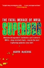 Superbug ebook by Maryn McKenna