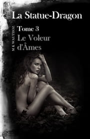 Le Voleur d'Âmes eBook by M K Wauthoz