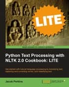 Python Text Processing with NLTK 2.0 Cookbook: LITE ebook by Jacob Perkins