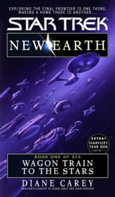 Wagon Train To The Stars - New Earth #1 ebook by Diane Carey
