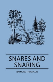 Snares and Snaring ebook by Raymond Thompson