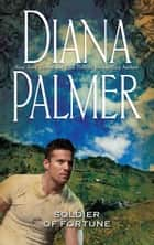 Soldier of Fortune (Mills & Boon M&B) ebook by Diana Palmer