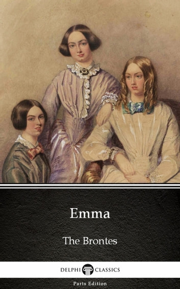 Emma by Charlotte Bronte (Illustrated) ebook by Charlotte Bronte