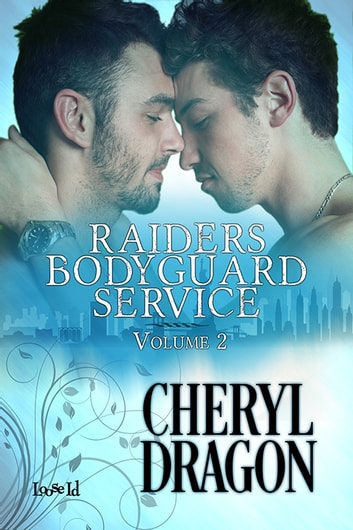 Raiders Bodyguard Service: Volume 2 ebook by Cheryl Dragon