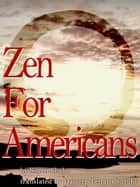 Zen For Americans ebook by Soyen Shaku, Daisetz Teitaro Suzuki