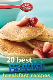 Betty Crocker 20 Best Bisquick Breakfast Recipes ebook by Betty Crocker
