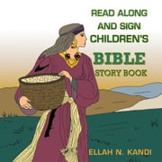 Read Along and Sign Children's Bible Storybook ebook by Ellah Kandi