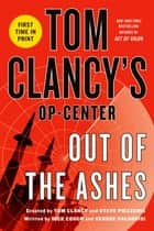 Tom Clancy's Op-Center: Out of the Ashes ebook by Dick Couch, George Galdorisi, Tom Clancy,...