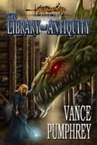 The Library of Antiquity ebook by Vance Pumphrey
