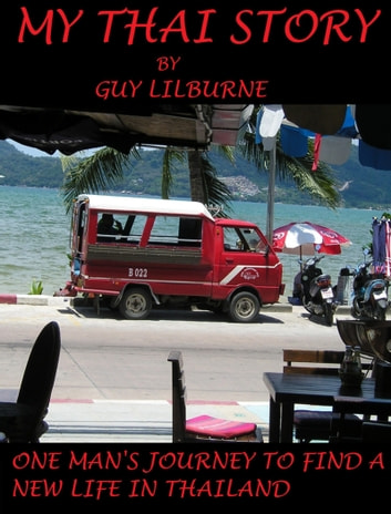 My Thai Story ebook by Guy Lilburne